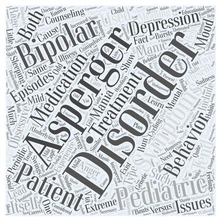 episodes: pediatric bipolar versus asperger word cloud concept Illustration