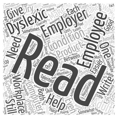 dyslexia: Helping Out Adults With Dyslexia In The Workplace word cloud concept Illustration