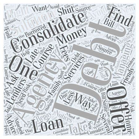 How to Find the Right Debt Consolidation Agencies word cloud concept