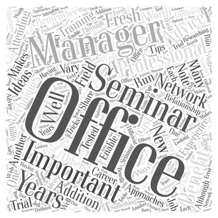 attending: Office Management Seminars The Benefits of Attending Them word cloud concept
