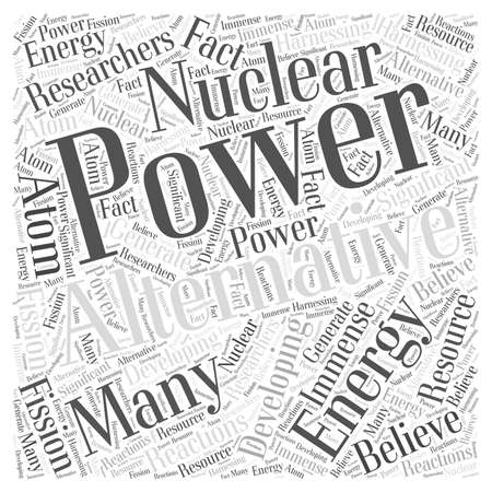 Developing Nuclear Power as Alternative Energy word cloud concept