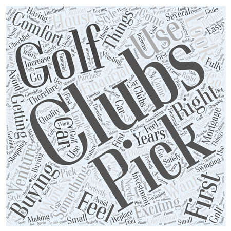 picking: Picking Golf Clubs With The Right Feel For You word cloud concept