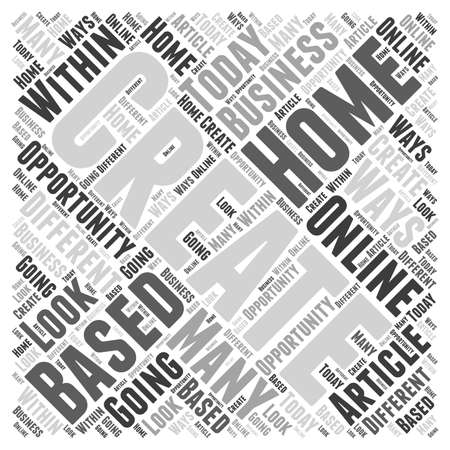 Creating base business home online opportunity word cloud concept