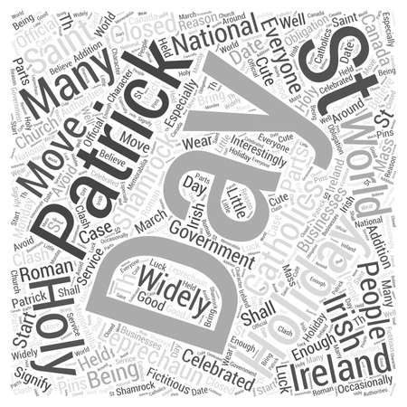 Saint Patricks Day The Holiday Where Everyone is Irish word cloud concept