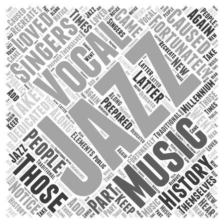 The History Of Vocal Jazz word cloud concept