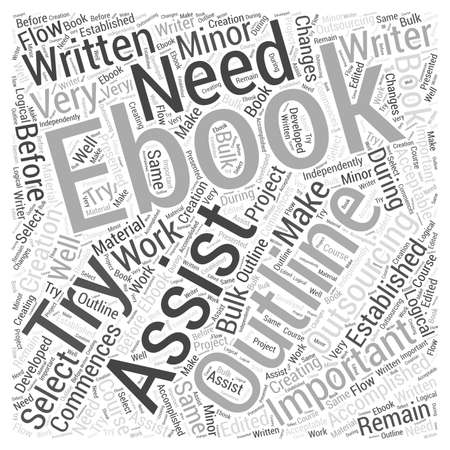 when: Try Outsourcing When You Need An Ebook Written word cloud concept Illustration