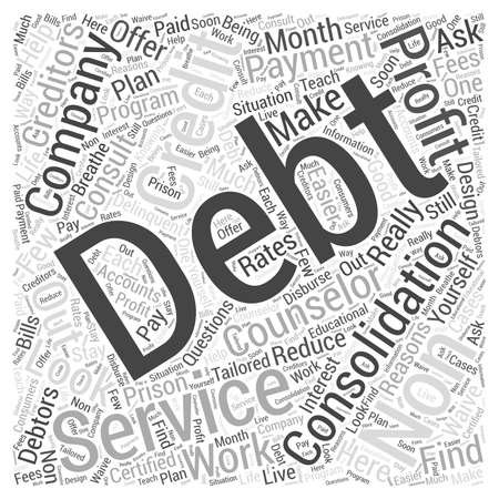 waive: When Should I Consult Debt Consolidation Services Non Profit Companies word cloud concept Illustration
