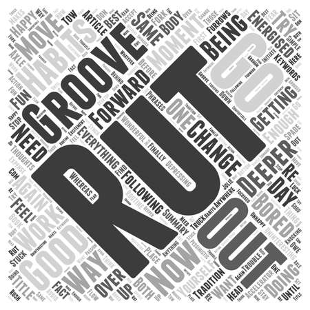 groove: How do you move from a rut to a groove word cloud concept