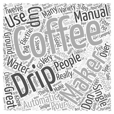 drip: Manual Drip Coffee Makers word cloud concept