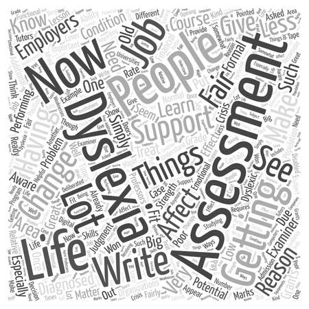 dyslexia: How An Assessment For Dyslexia Changes Your Life word cloud concept