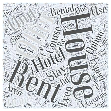 while: Renting Orlando Homes An Alternative Option While On Vacation word cloud concept