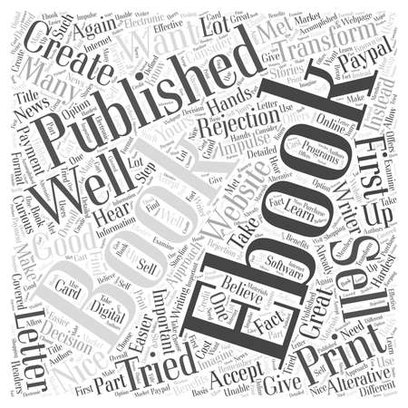 rejection: eBooks A Great Alterative to Print Publishing word cloud concept