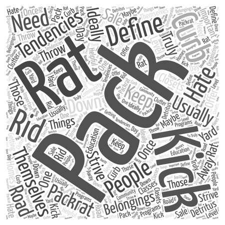 tendencies: Kick your Pack Rat Tendencies to the Curb word cloud concept
