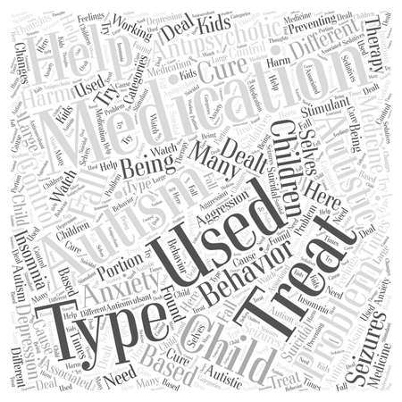 Medicine Used to Treat Autism word cloud concept