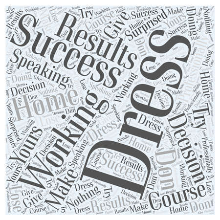 when: Dressing for Success When Working from Home word cloud concept