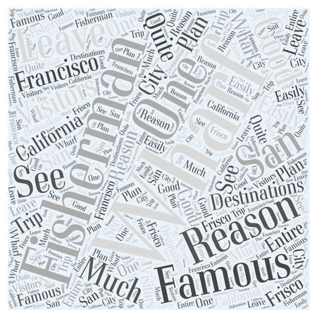 frisco: Fishermans Wharf Famous for a Reason word cloud concept Illustration