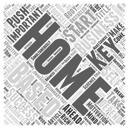 based: The Key to Success in your Home Based Business word cloud concept
