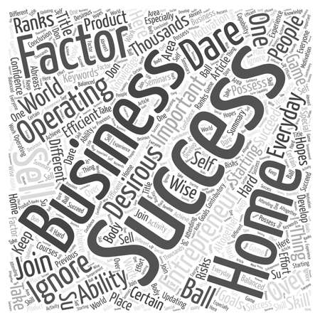 Success Factors For A Successful Home Business Who Dares To Ignore word cloud concept Illustration