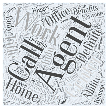 centers: The Definition Of A Work At Home Call Center Agent word cloud concept Illustration