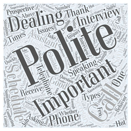 employers: The Importance of Politeness When Dealing with Prospective Employers word cloud concept