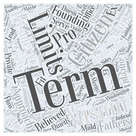 founding: Term Limits Pro and Con word cloud concept Illustration