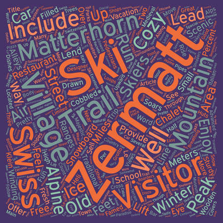 cobbled: Zermatt A Must See in the Swiss Alps text background wordcloud concept Illustration