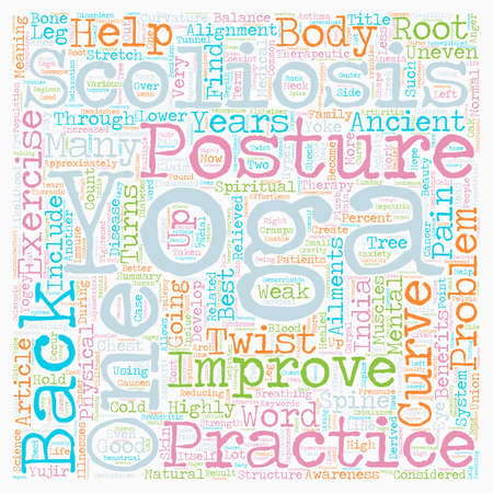 scoliosis: Yoga s Twist and Turns Benefits Scoliosis Patients text background wordcloud concept