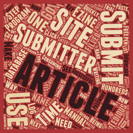 article: Yes You Need an Article Submitter text background wordcloud concept Illustration