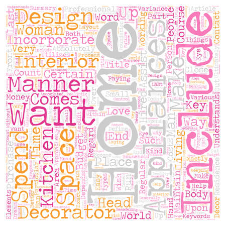 d cor: Working With An Interior Decorator Incorporating Home Appliances Into Your Home Decor text background wordcloud concept