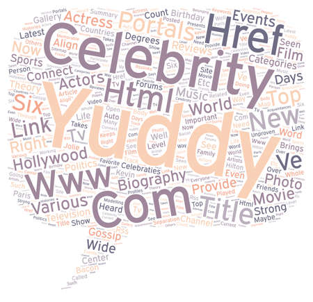 actress: yuddy com provides the celebraties and biography of top Hollywood Actress and Actors text background wordcloud concept Illustration