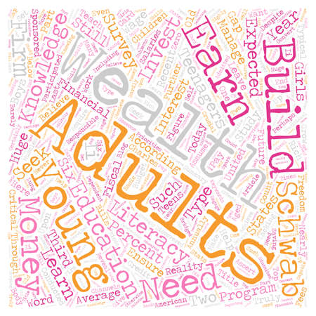 literacy: Young Adults Need To Seek Wealth Literacy Not Financial Literacy Part II text background wordcloud concept