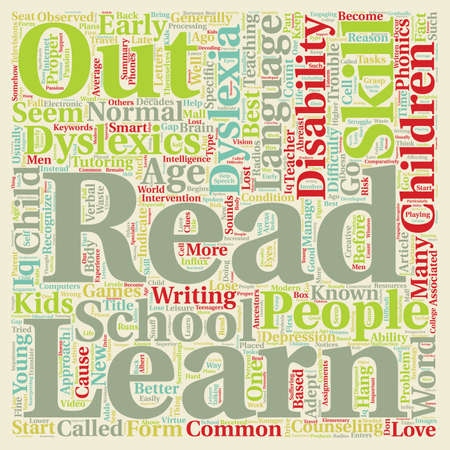dyslexia: Your Kids Might Be Dyslexics Read On text background wordcloud concept