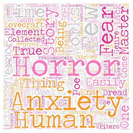 true: Works From the True Masters of Fear and Anxiety text background wordcloud concept Illustration