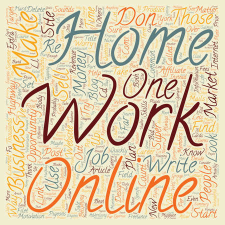 super highway: Work At Home Online Instead Of At Work text background wordcloud concept Illustration