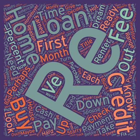 first home: Your First Home Loan What You Need To Know text background wordcloud concept