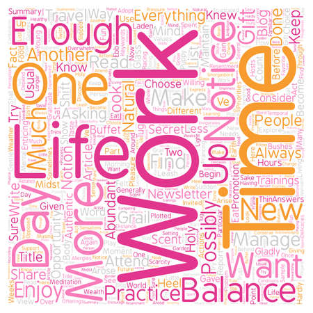 too much: Work Life Balance The Gift Of Too Much To Do text background wordcloud concept