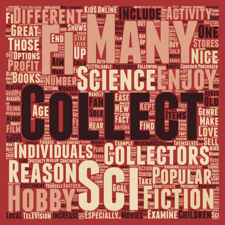 sci: Why Sci Fi Collectibles Should Be Collected 1 text background wordcloud concept