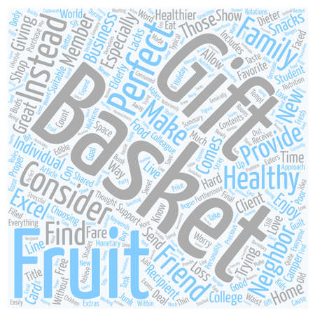 make summary: Why Fruit Baskets Make A Good Gift text background wordcloud concept