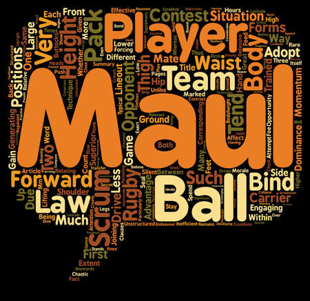 scrum: Why do rugby players scrum and maul at such different body heights text background wordcloud concept
