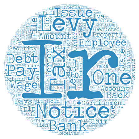 irs: The Legalities And Issues With An IRS Levy text background wordcloud concept