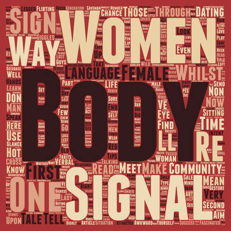 non verbal communication: The language of the Body 10 must know tell tale signs that she wants your body text background wordcloud concept Illustration