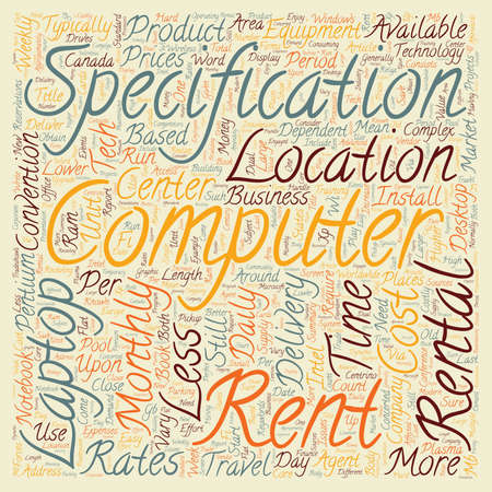 time specification: The Cost To Rent A Laptop Computer text background wordcloud concept Illustration