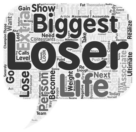 loser: The Biggest Loser text background wordcloud concept