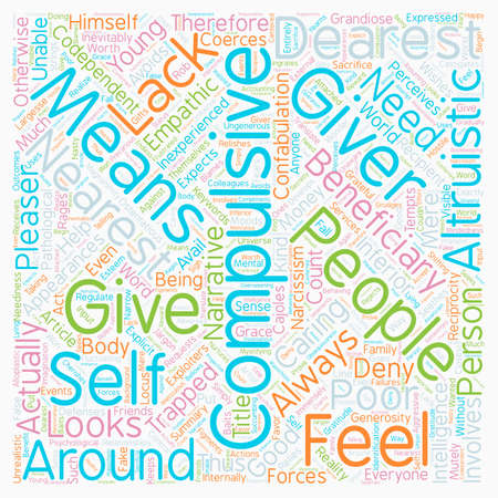 The Compulsive Giver text background wordcloud concept Illustration