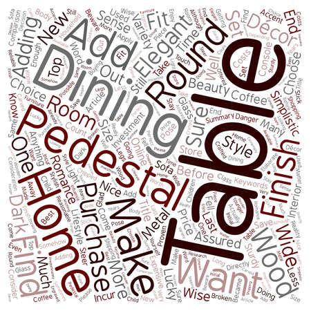 pedestal: Round Pedestal Dining Table Simplistic Elegance Round Pedestal Dining Table In Any Decor text background wordcloud concept