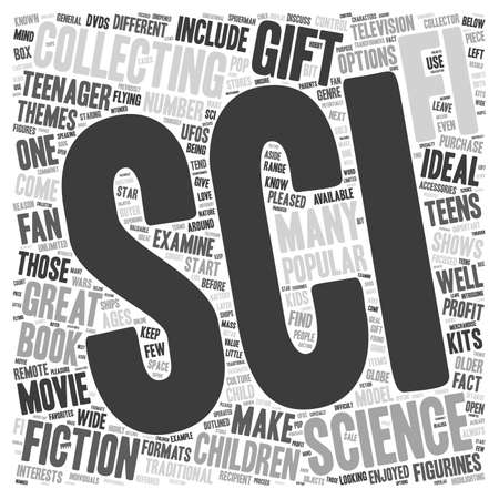 sci: Sci Fi Collectibles That Make Great Gifts for Kids text background wordcloud concept