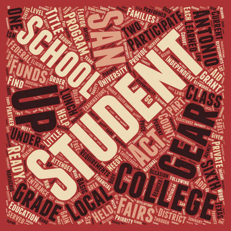 fairs: San Antonio Independent School District Gears Up for College text background wordcloud concept