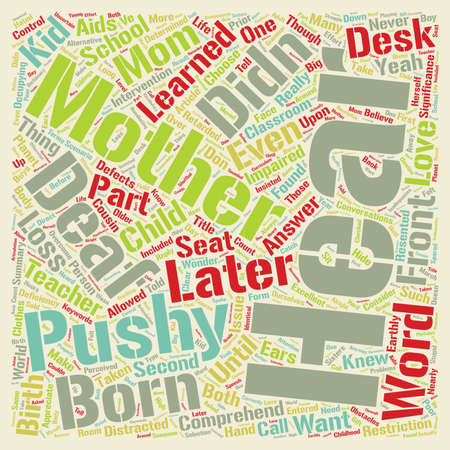 Pushy Deaf Kid s Mom text background wordcloud concept
