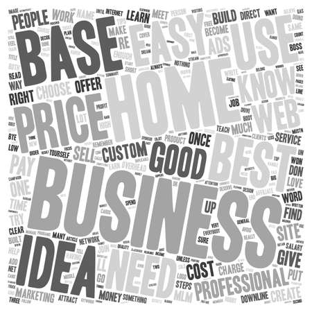 based: Proven 1 Best Home Based Business Idea text background wordcloud concept Illustration