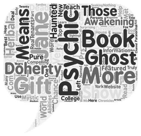 psychic: Psychic Jane Doherty How she became a Psychic Ghost Hunter text background wordcloud concept